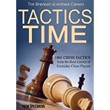 Tactics Time: 1001 Chess Tactics from the Games of Everyday Chess Players
