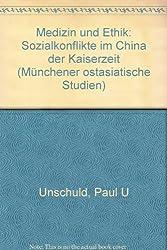 Medizin und Ethik: Sozialkonflikte im China der Kaiserzeit