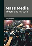 Mass Media: Theory and Practice...