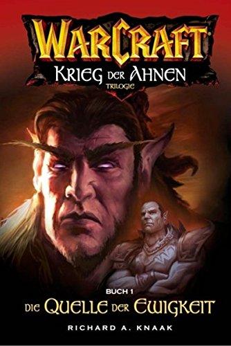 Preisvergleich Produktbild Warcraft: Krieg der Ahnen, Trilogie, Buch 1 - Die Quelle der Ewigkeit