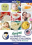 MIXtipp Recipes for Babies and Young Children (american english): Cooking with the Thermomix TM5 und...