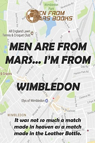 MEN ARE FROM MARS...I'M FROM WIMBLEDON (MEN FROM MARS BOOKS) por ROGER McCARTNEY