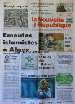 NOUVELLE REPUBLIQUE (LA) [No 14182] du 05/06/1991 - EMEUTES ISLAMISTES A ALGER - COMME AVANT PAR GERBAUD - LES CONFLITS SOCIAUX - LIBAN / L'AVIATION ISRAELIENNE PILONNE 3 BASES PALESTINIENNES DE SAIDA - LES SPORTS / AUTO - TENNIS AVEC AGASSI ET BECKER