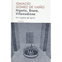 Hipatia, Bruno, Villamediana: Tres tragedias del espíritu (Libros del Tiempo)