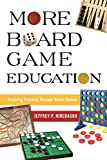 More Board Game Education: Inspiring Students Through Board Games (English Edition)