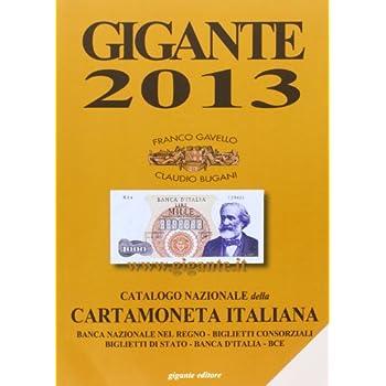 Gigante 2013. Catalogo Nazionale Della Cartamoneta Italiana