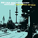 die Liga der Gewöhnlichen Gentlemen: Alle Ampeln auf Gelb [Vinyl LP] (Vinyl)