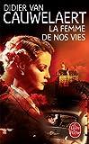 Telecharger Livres La femme de nos vies (PDF,EPUB,MOBI) gratuits en Francaise