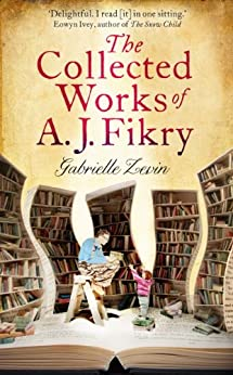 The Collected Works of A.J. Fikry by [Zevin, Gabrielle]