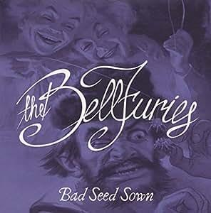 Bellfuries Bad Seed Sown b/w Rebound 45rpm/ps