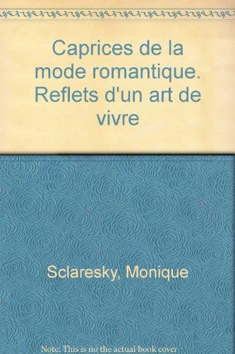 Caprices de la mode romantique : reflets d'un art de vivre
