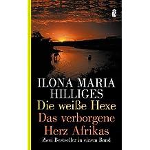 Die weiße Hexe / Das verborgene Herz Afrikas: Zwei Bestseller in einem Band