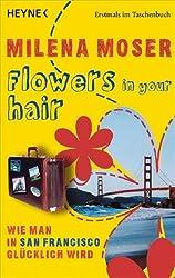 Flowers in your hair: Wie man in San Francisco glücklich wird