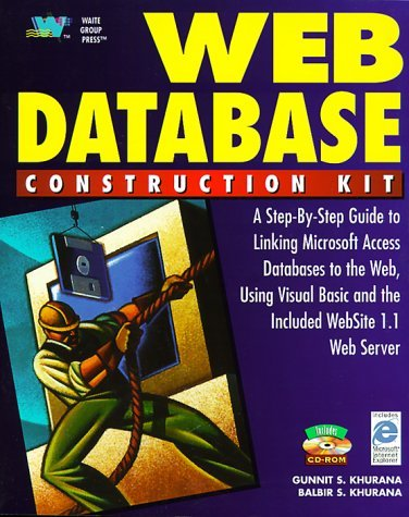 Web Database Construction Kit: A Step-By-Step Guide to Linking Microsoft Access Databases to the Web, Using Visual Basic and the Included Website 1.1 Web Server by Gunnit S. Khurana (1996-11-02) par Gunnit S. Khurana;Balbir S. Khurana