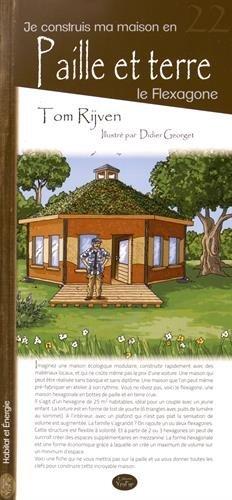 Je construis ma maison en paille et terre: Le Flexagone.