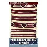 The Navajo and his Blanket (English Edition)