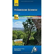 Fränkische Schweiz MM-Wandern Wanderführer Michael Müller Verlag: Wanderführer mit GPS-kartierten Wanderungen.