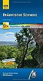 Fränkische Schweiz MM-Wandern Wanderführer Michael Müller Verlag: Wanderführer mit GPS-kartierten Wanderungen - Angela Nitsche