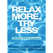 Relax More, Try Less: The Easy Path to Abundance (English Edition)