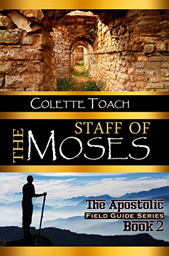 The Staff of Moses (The Apostolic Field Guide Series Book 2) (English Edition)