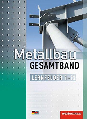 Metallbau Gesamtband: Lernfelder 1 - 13: Schülerband