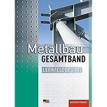 Metallbau  Gesamtband: Lernfelder 1-13: Schülerband