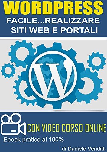 WordPress: Creare Siti Web e Portali: con video corso online