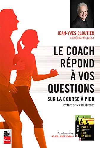 Le coach répond à vos questions sur la course à pied par Jean-Yves Cloutier