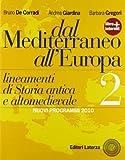 Dal Mediterraneo all'Europa. Lineamenti di storia antica e altomedievale. Per le Scuole superiori. Con espansione online: 2