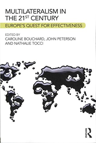 [(The Multilateralism in the 21st Century : Europe's Quest for Effectiveness)] [Edited by Caroline Bouchard ] published on (July, 2013)