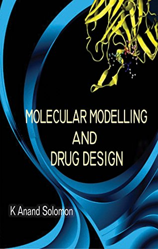 Molecular Modelling and Drug Design (English Edition)