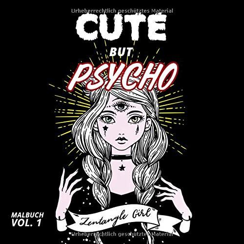 Cute But Psycho: Das Zentangle Girl Malbuch Vol 1. (Rebel Girls, Band 1) Rebel Spirit Tattoo