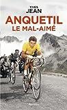 Anquetil, le mal-aimé