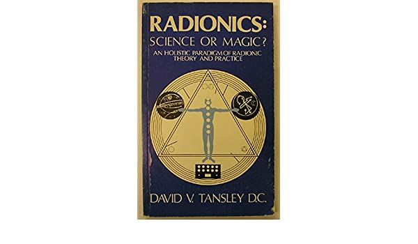 Buy Radionics: Science or Magic? Book Online at Low Prices in India