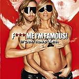 F*** Me, I'm Famous 2013 [Explicit]