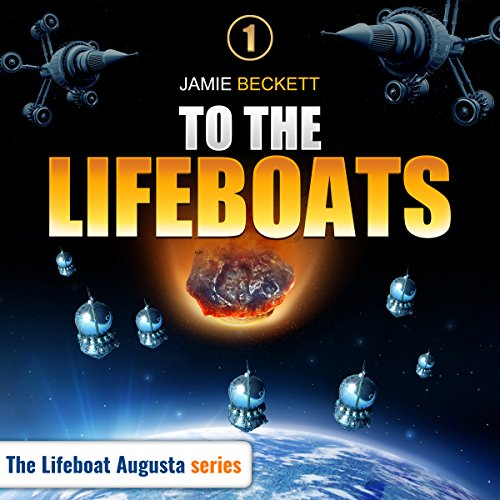 To the Lifeboats - A Novella: The Lifeboat Augusta Series, Book 1