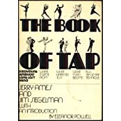 The Book of Tap: Recovering America's Long Lost Dance