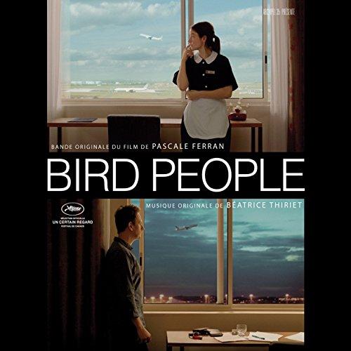 Bird People (Pascale Ferran's ...