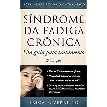 Síndrome Da Fadiga Crônica: Um Guia Para Tratamento, Segunda Edição (Portuguese Edition)