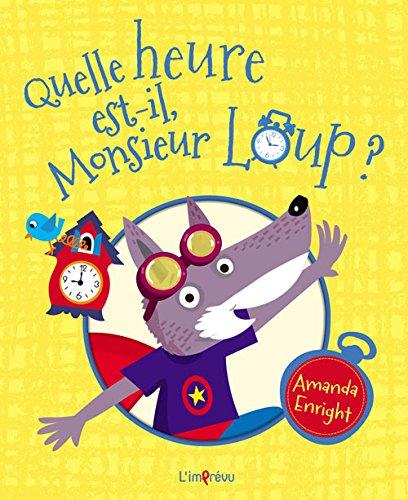 Quelle heure est-il monsieur Loup ?