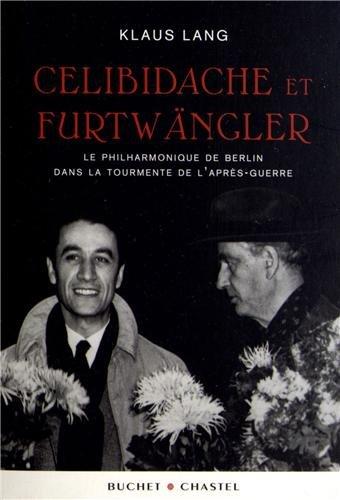 Celibidache et Furtwängler : Le Philharmonique de Berlin dans la tourmente de l'après-guerre par Klaus Lang