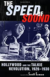 The Speed of Sound: Hollywood and the Talkie Revolution, 1926-1930: Hollywood and the Talkie Revolution, 1926-30 by Mr. Scott Eyman (1999-05-24)