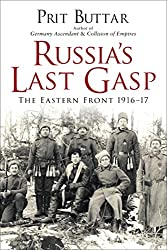 Russia's Last Gasp: The Eastern Front 1916-17 (General Military)