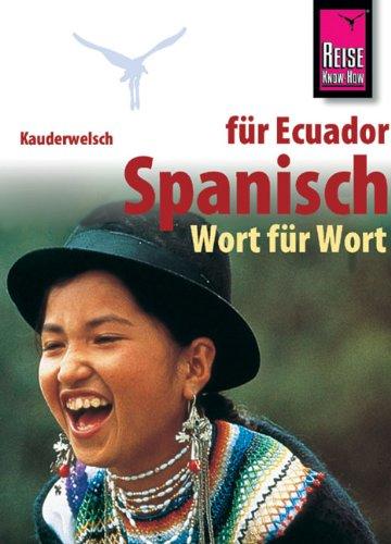 Spanisch für Ecuador, Wort für Wort. Kauderwelsch.
