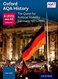 Oxford AQA History for A Level: The Quest for Political Stability: Germany 1871-1991