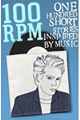 100 RPM - One Hundred Stories Inspired By Music Kindle Edition