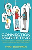 Connection Marketing: Converting the fairy tales of network marketing into success th...