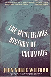 The Mysterious History of Columbus: An Exploration of the Man, the Myth, the Legacy