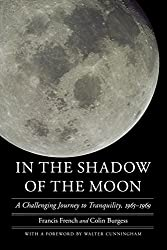 In the Shadow of the Moon: A Challenging Journey to Tranquility, 1965-1969 (Outward Odyssey)