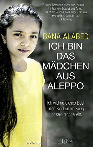 aus Aleppo: . Ich widme dieses Buch allen Kindern im Krieg. Ihr seid nicht allein (Bürgerkrieg Mädchen)